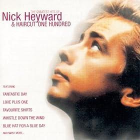 Greatest Hits Of Nick Heyward + Haircut 100