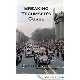Breaking Tecumseh's Curse: The Real-life Adventures of the U.S. Secret Service Agent Who Tried to Change Tomorrow (English Edition)