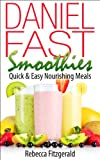 Daniel Fast Smoothies:  Quick & Easy Nourishing Meals (Gluten-Free, Dairy-Free, Vegan)