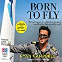 Born to Fly Audiobook by Ryan Campbell Narrated by Grant Cartwright