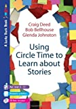 img - for Using Circle Time to Learn About Stories (Lucky Duck Books) by Deed Craig Bellhouse Bob Johnston Glenda (2007-11-08) Paperback book / textbook / text book