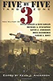 Five by Five 3: Target Zone: All New Military SF (Volume 3)