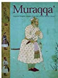img - for Muraqqa': Imperial Mughal Albums from the Chester Beatty Library book / textbook / text book