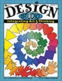 Design Studio: Integrating Art & Thinking, Grades 5-9
