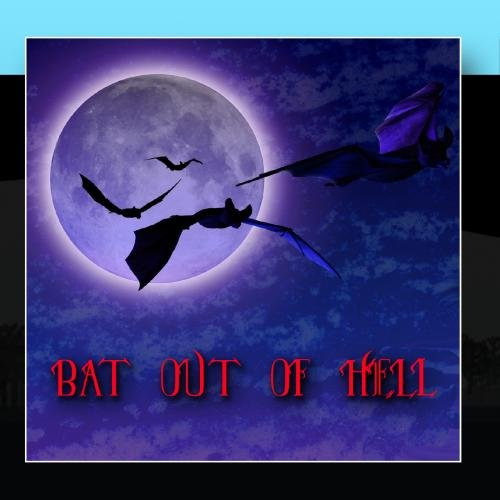 The Bats Of Hell - Bat Out Of Hell