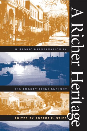 A Richer Heritage: Historic Preservation in the...