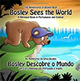 Bosley Sees the World (English-Portuguese) (Adventures of Bosley Bear)