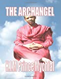 The Archangel H.I.M Prince Mychial