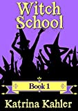 Books for Girls – WITCH SCHOOL – Book 1: For Girls aged 9-12