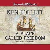 A Place Called Freedom | [Ken Follett]