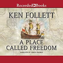 A Place Called Freedom Audiobook by Ken Follett Narrated by Simon Prebble