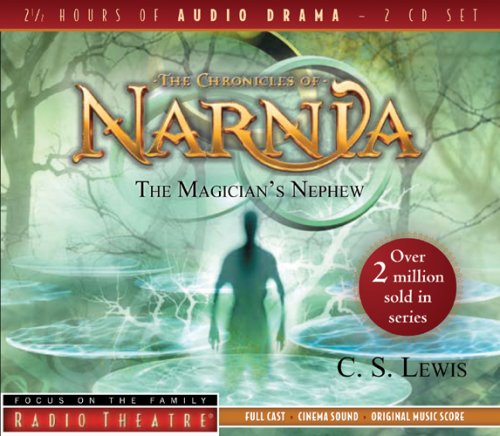 The Magician's Nephew (Radio Theatre: Chronicles of Narnia)