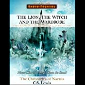 The Lion, The Witch and the Wardrobe: The Chronicles of Narnia (Dramatized) | [C. S. Lewis]
