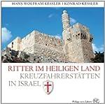 Ritter im Heiligen Land: Kreuzfahrers...