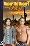 img - for Under The Desert Sky - An Xcite Books collection of gay erotic stories. book / textbook / text book