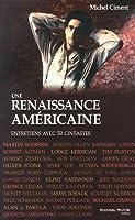 Une renaissance américaine : De Woody Allen à Robert Zemeckis, Entretiens avec 30 cinéastes