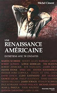 Une renaissance américaine : De Woody Allen à Robert Zemeckis, Entretiens avec 30 cinéastes par Michel Ciment