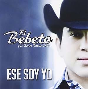 Ese Soy Yo: El Bebeto Y Su Banda Patria Chica: Amazon.in ...