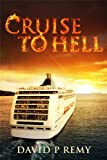 Cruise to Hell (Lucky & Led Cruise Ship Mystery Series)