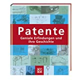Handbuch Patente. Geniale Erfindungen und ihre Geschichtevon &#34;Ben Ikenson&#34;