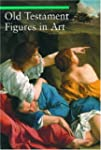 Old Testament Figures in Art (A Guide...