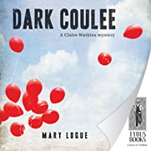Dark Coulee: Claire Watkins, Book 2 (       UNABRIDGED) by Mary Logue Narrated by Joyce Bean