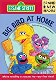 Big Bird at Home: Brand New Readers (Sesame Street Books) (0763651486) by Sesame Workshop