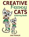 Creative Fancy Cats Coloring Book: Cats Adult Coloring Book for Mindfulness and Relaxation (Adult Coloring Book Animals, Creative Cats, Adult Coloring Book Cats) (Volume 1)