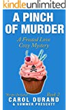 A Pinch of Murder: A Frosted Love Cozy Mystery (A Frosted Love Cozy Mysteries Book 2)