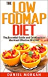 The Low FODMAP Diet: The Essential Gu...