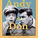 Andy and Don: The Making of a Friendship and a Classic American TV Show (       UNABRIDGED) by Daniel de Visé Narrated by George Newbern