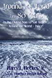 img - for Around the World in 80 Years: The Oldest Man to Sail Alone around the World - Twice! book / textbook / text book