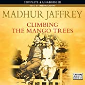 Climbing the Mango Trees: A Memoir of a Childhood in India | [Madhur Jaffrey]