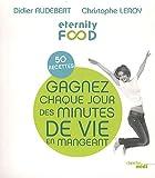 echange, troc Didier Audebert, Christophe Leroy - Gagnez chaque jour des minutes de vie en mangeant : 50 recettes