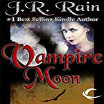 Vampire Moon: Vampire for Hire, Book 2 (       UNABRIDGED) by J. R. Rain Narrated by Dina Pearlman