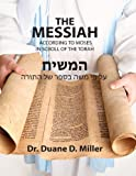 img - for The Messiah according to Moses in Scroll of the Torah book / textbook / text book