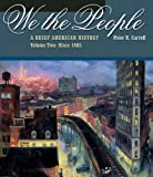 We the People: A Brief American History, Vol. 2: Since 1865 (with American Journey Online) (Brief History of the American People, Since 1865 - Volume II)
