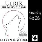 Ulrik: The Werewolf Saga, Book 3 | Steven E. Wedel