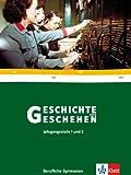 Geschichte und Geschehen. Ausgabe für Berufliche Gymnasien in Baden-Württemberg: Schülerbuch. Jahrgangsstufe 12/13