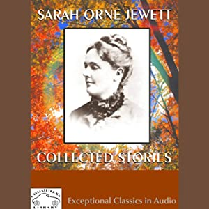 Sarah Orne Jewett: Collected Stories | [Sarah Orne Jewett]