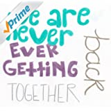We Are Never Ever Getting Back Together - Single (Taylor Swift Tribute)