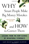 Why Smart People Make Big Money Mistakes And How To Correct Them: Lessons From The New Science Of Behavioral Economics