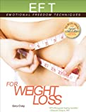 EFT for Weight Loss (EFT: Emotional Freedom Techniques)