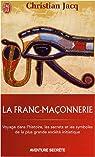 La franc-maçonnerie : Histoire et initiation par Jacq