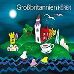 Großbritannien hören - Das Großbritannien-Hörbuch: Eine musikalisch illustrierte Reise durch die Kultur und Geschichte Großbritanniens von den Anfängen bis in die Gegenwart | Corinna Hesse