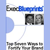 The Top Seven Ways to Fortify Your Brand: ExecBlueprint | [Jeffrey Allen Bell, Fred Lowell Fox, Bud Grebey]