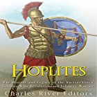 Hoplites: The History and Legacy of the Ancient Greek Soldiers Who Revolutionized Infantry Warfare Hörbuch von  Charles River Editors Gesprochen von: Scott Clem