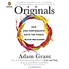 Originals: How Non-Conformists Move the World Hörbuch von Adam Grant, Sheryl Sandberg - foreword Gesprochen von: Fred Sanders, Susan Denaker