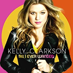 Kelly Clarkson – All I Ever Wanted (2009)