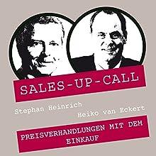 Preisverhandlungen mit dem Einkauf (Sales-up-Call) Hörbuch von Stephan Heinrich, Heiko van Eckert Gesprochen von: Stephan Heinrich, Heiko van Eckert